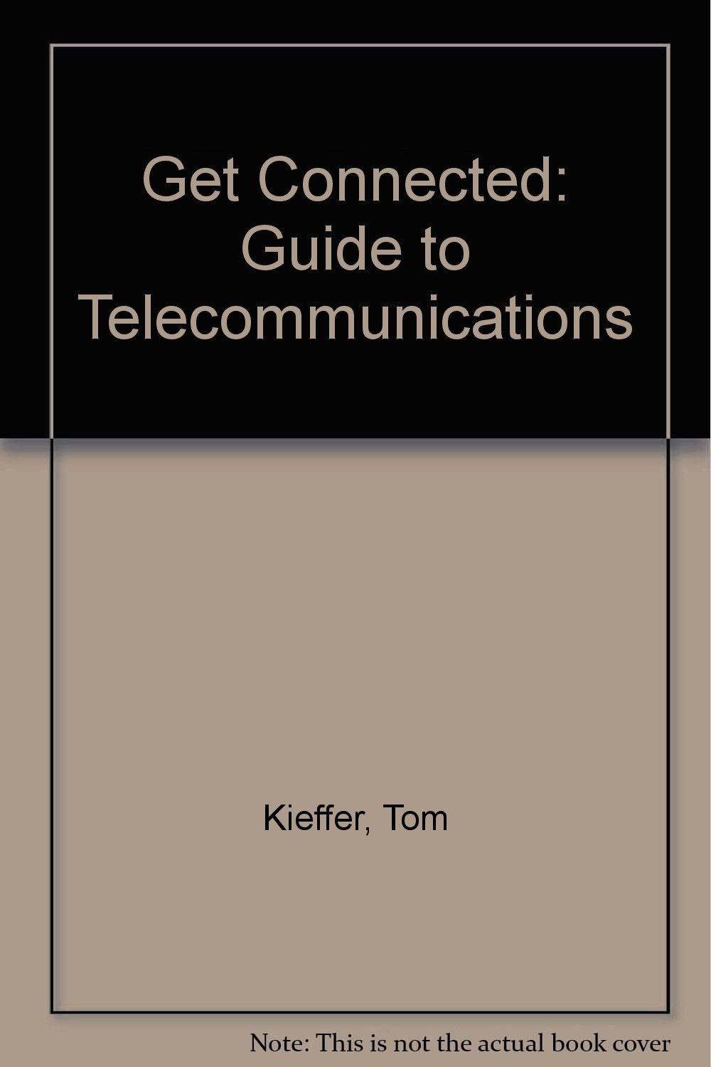 Get Connected: A Guide to Telecommunications: Terry Hansen, Tom Kieffer:  9780912677286: Amazon.com: Books