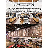 Retail Spaces: Store Design, Architecture and Visual Merchandising