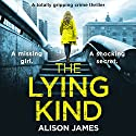 The Lying Kind Audiobook by Alison James Narrated by Jan Cramer