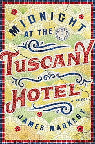 Midnight at the Tuscany Hotel by [Markert, James]