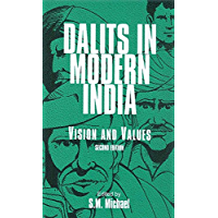 Dalits in Modern India: Vision and Values