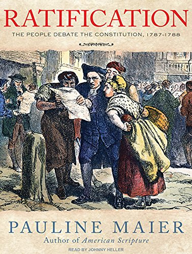 Ratification: The People Debate the Constitution, 1787-1788 by Tantor Audio