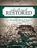 Rebuilt and Restored: Lessons from the book of Nehemiah (Hello Mornings Bible Studies) (Volume 3)