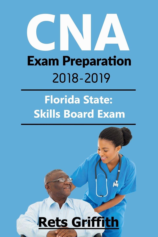 Cna Exam Preparation 2018 2019 Florida State Skills Board Exam Cna