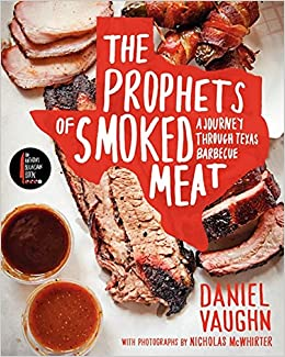 The prophets of smoked meat a journey through texas barbecue the prophets of smoked meat a journey through texas barbecue daniel vaughn nicholas mcwhirter 9780062202925 amazon books forumfinder Images
