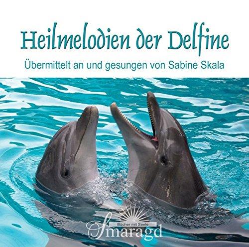 CD Heilmelodien der Delfine: Durchgegeben an und gesungen von Sabine Skala