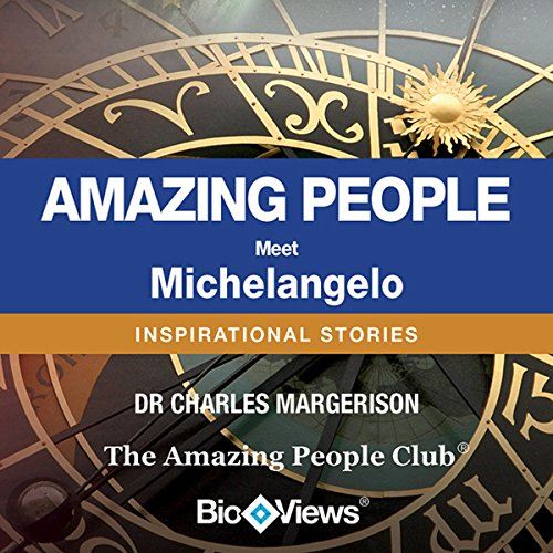 Meet Michelangelo: Inspirational Stories