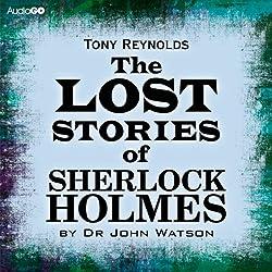 The Lost Stories of Sherlock Holmes by Dr John Watson