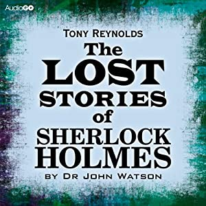 The Lost Stories of Sherlock Holmes by Dr John Watson Audiobook