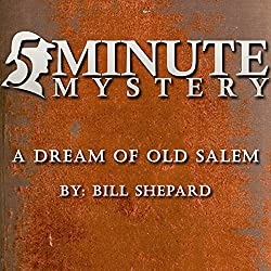 5 Minute Mystery - A Dream of Old Salem