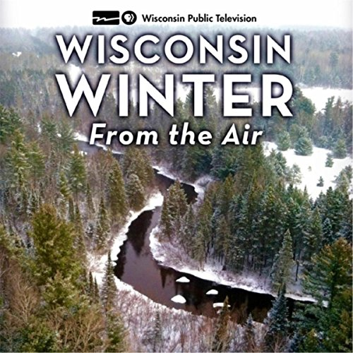 - Wisconsin Winter from the Air (Original Score)