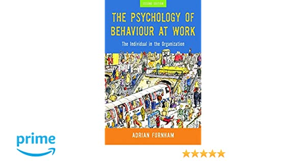 Amazon the psychology of behaviour at work the individual in amazon the psychology of behaviour at work the individual in the organization 9781841695044 adrian furnham books fandeluxe Gallery