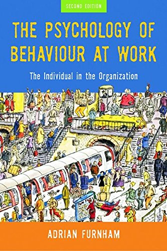 The Psychology of Behaviour at Work: The Individual in the Organization