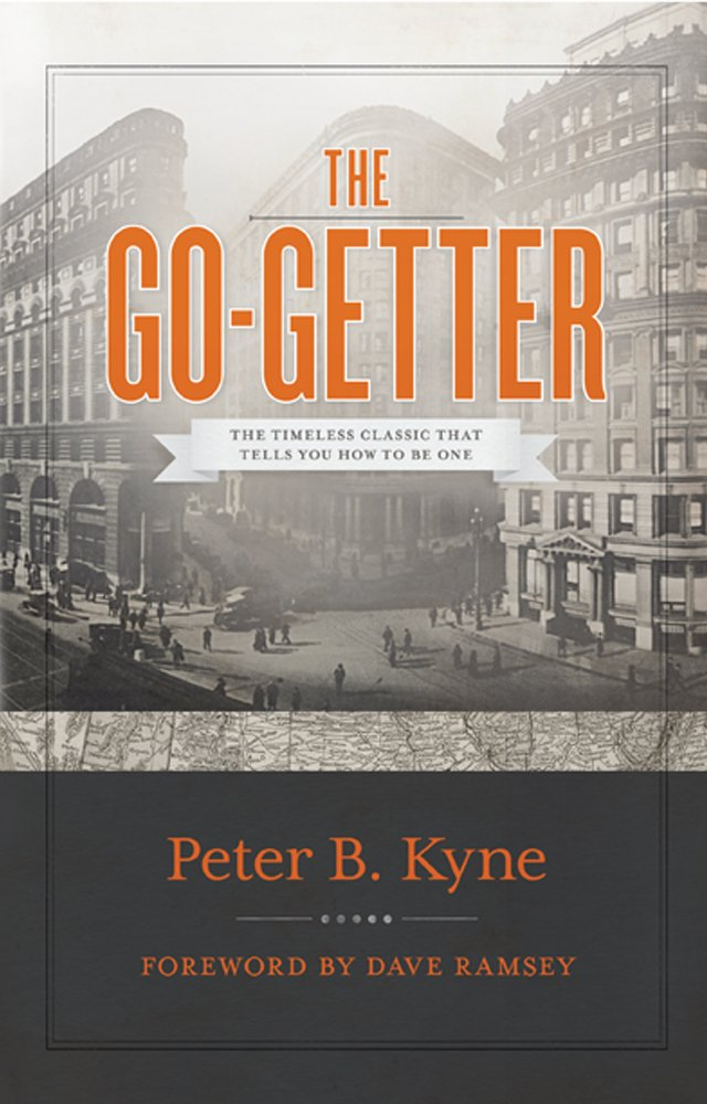 Read Online The Go-Getter: The Timeless Classic That Tells You How To Be One pdf epub