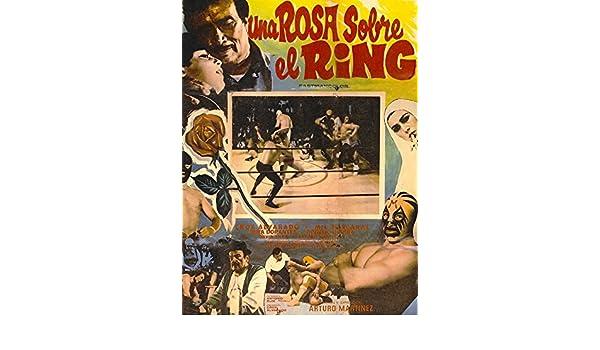 Amazon.com: Una Rosa Sobre El Ring: Crox Alvarado, Mil Mascaras, Irma Dorantes, Arturo Martinez