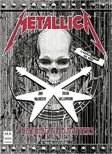 Metallica, Nothing else matters (Novela Gráfica): Amazon.es ...