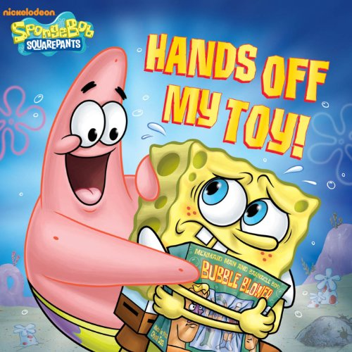 (Hands Off My Toy! (SpongeBob SquarePants))