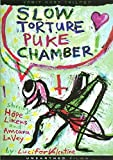 Slow Torture Puke Chamber by Lucifer Valentine