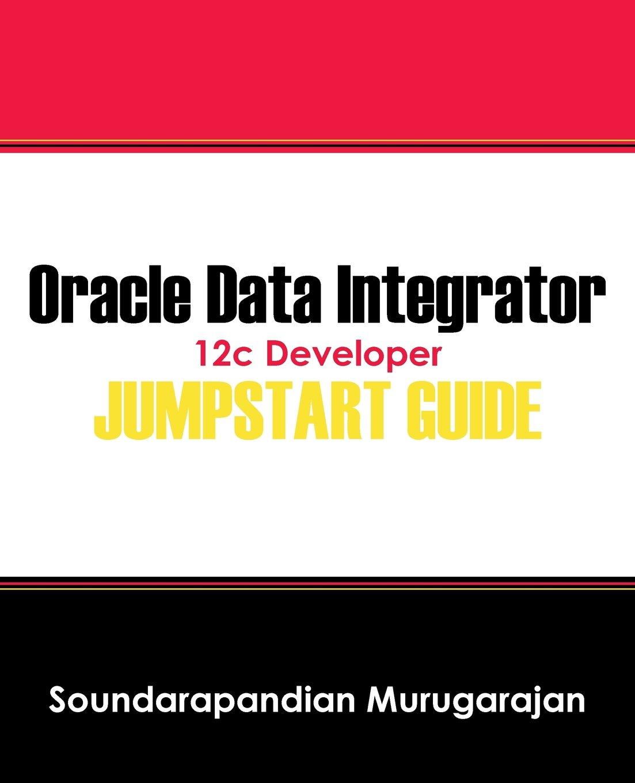 oracle data integrator 12c developer jump start guide rh amazon com oracle data integrator user guide oracle data integrator user guide