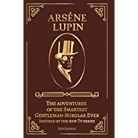 Arséne Lupin: The adventures of the Smartest Gentleman-Burglar Ever Inspired by the new Tv series