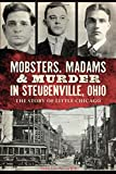 MOBSTERS, MADAMS & MURDER IN STEUBENVILLE The Stor (True Crime)