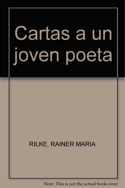 Cartas a un joven poeta: Rainer María Rilke: 9789706330529 ...