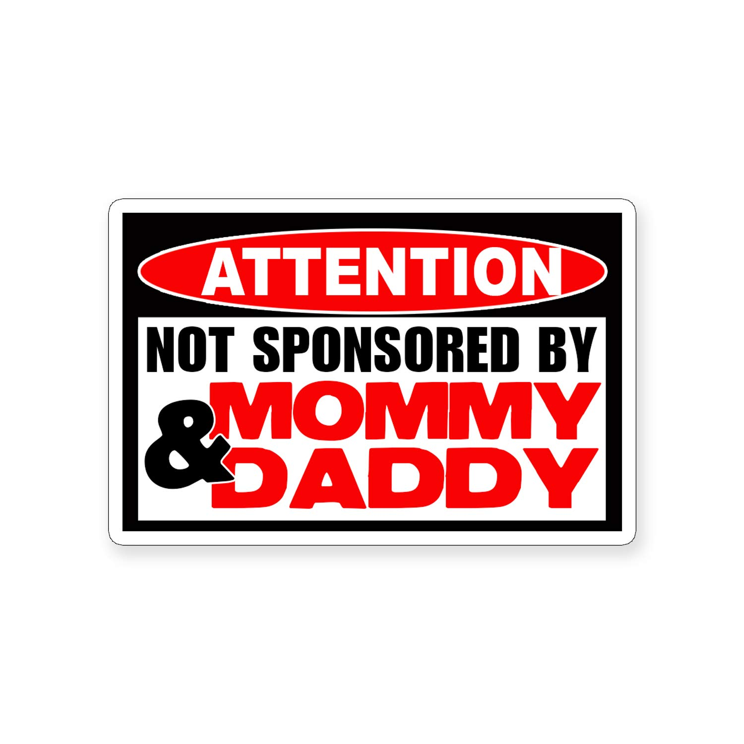 Amazon com not sponsored by mommy daddy funny vinyl sticker decal automotive