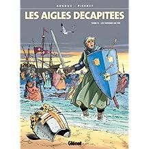 Les Aigles décapitées T14 : Les hommes de fer (French Edition)
