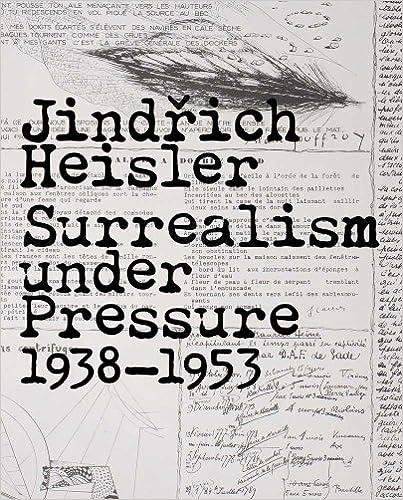 Descargar Ebook Torrent Jinrich Heisler - Surrealism Under Pressure, 1938-1953 Libro Epub