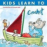 Kids Learn to Crochet, Lucinda Guy, 157076395X