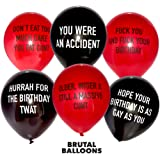 Brutal Birthday Balloons - Funny Rude Abusive Bday - 2019 Edition