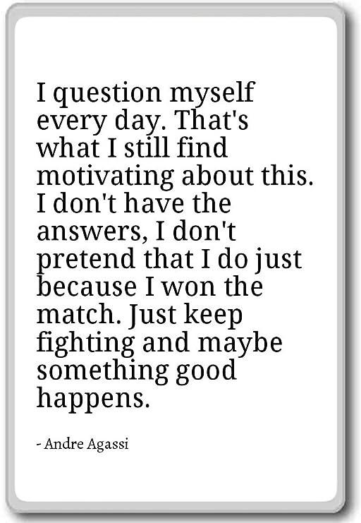 Imán para nevera con cita «I question myself everyday» con texto ...