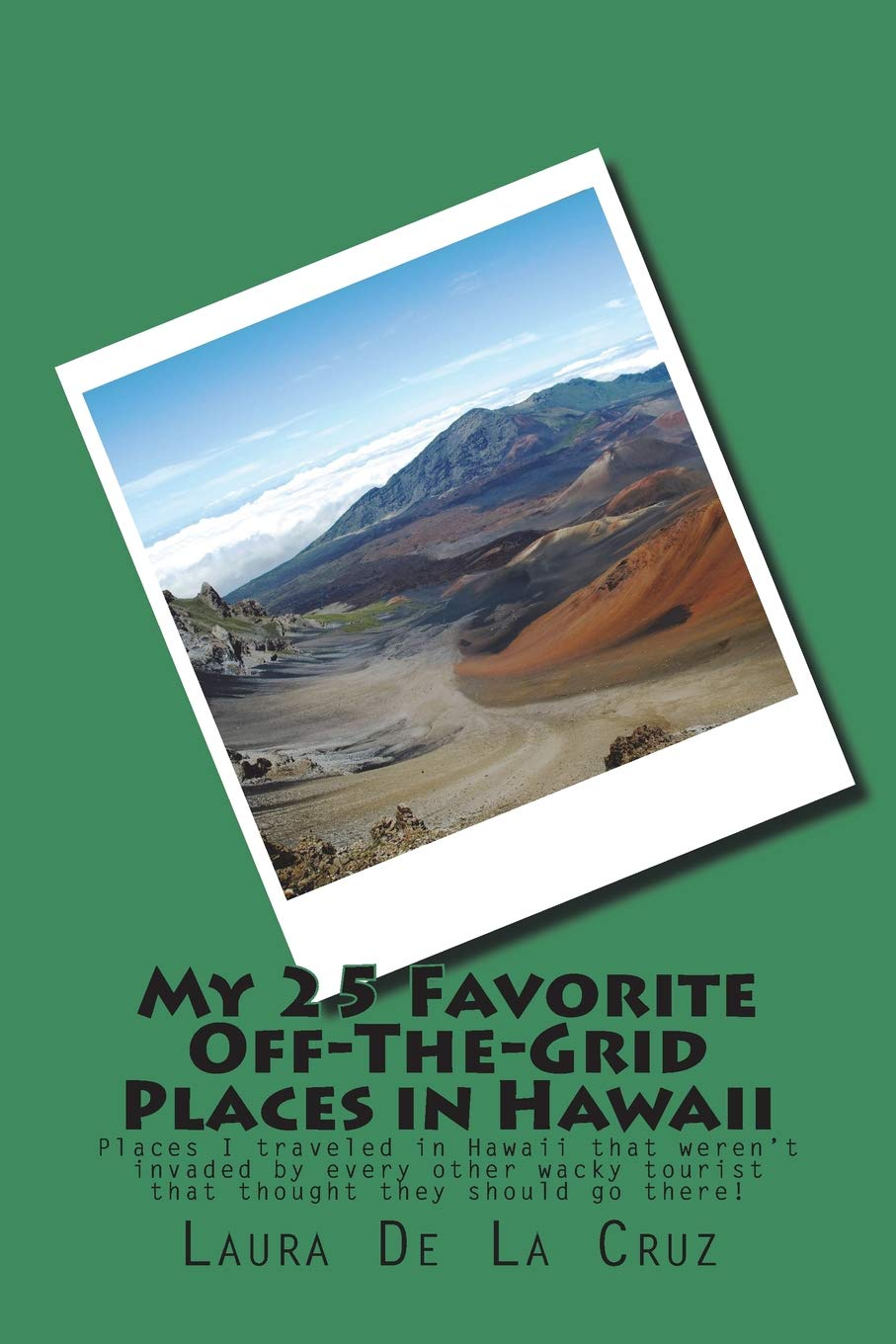 My 25 Favorite Off-The-Grid Places in Hawaii: Places I ...