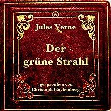 Der grüne Strahl Hörbuch von Jules Verne Gesprochen von: Christoph Hackenberg