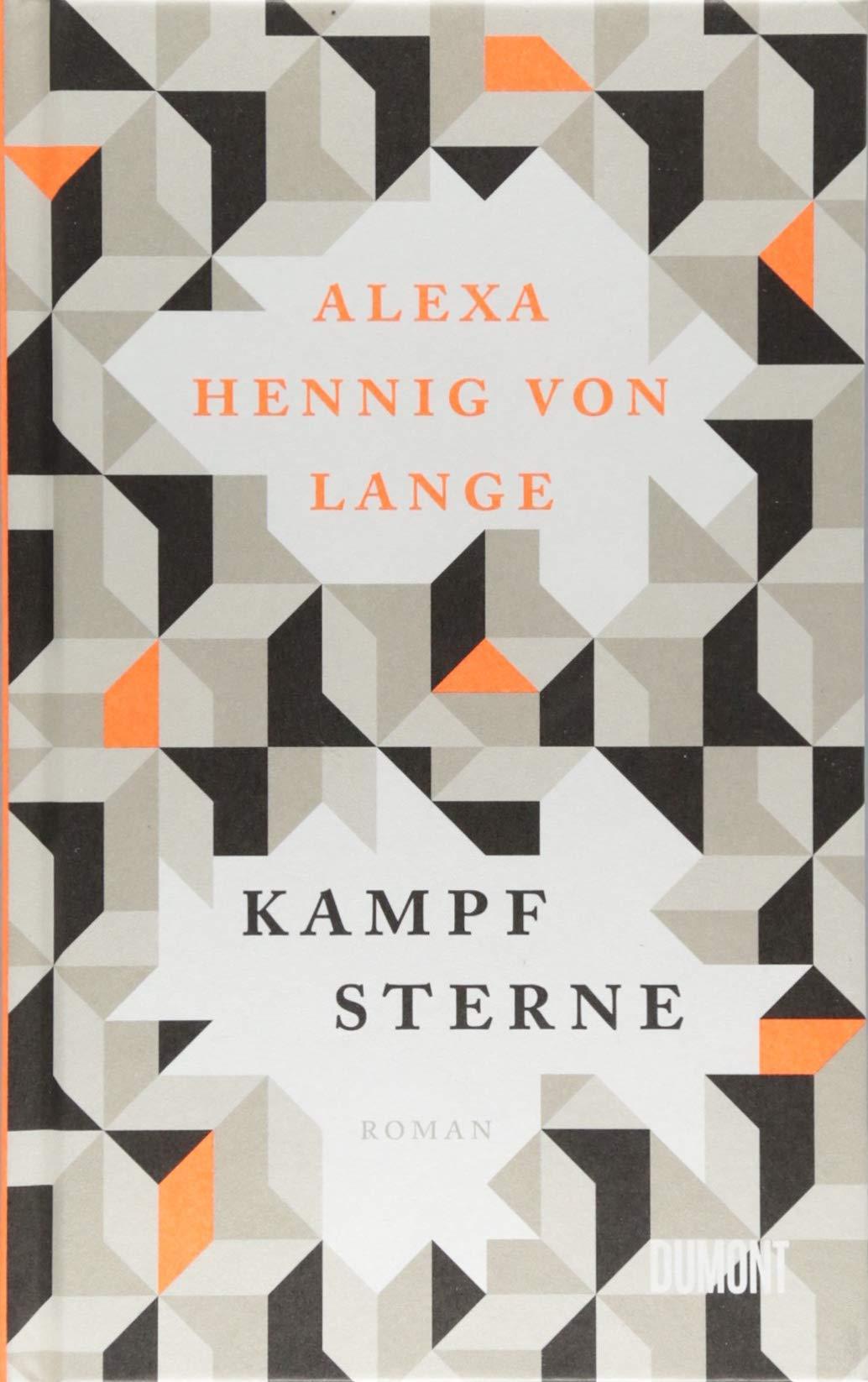 Kampfsterne: Roman Gebundenes Buch – 9. Oktober 2018 Alexa Hennig von Lange 3832197745 Deutsch Deutsche Belletristik / Roman