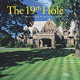 img - for The 19th Hole: Architecture of the Golf Clubhouse book / textbook / text book