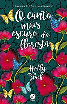 O canto mais escuro da floresta por [Black, Holly]