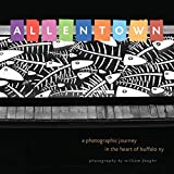 img - for Allentown: A Photographic Journey in the Heart of Buffalo, NY book / textbook / text book