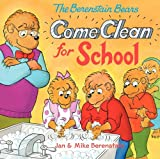 The Berenstain Bears Come Clean for School, Jan Berenstain and Mike Berenstain, 0606230483