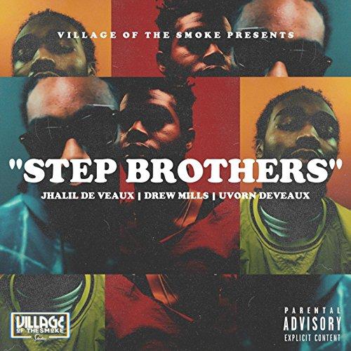 Drew Step - Step Brothers (feat. Drew Mills & Uvorn De Veaux) [Explicit]