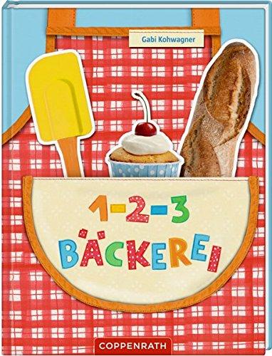 1, 2, 3 Bäckerei: Kinder backen Lieblingssachen