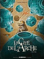 La Cité de l'Arche, Tome 2 : Ville tombe