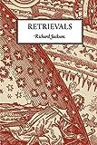 Retrievals, Richard Jackson, 1936196484
