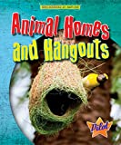Animal Homes and Hangouts (Engineered by Nature)