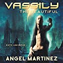Vassily the Beautiful: An ESTO Universe Novel Audiobook by Angel Martinez Narrated by Greg Boudreaux