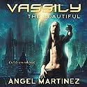 Vassily the Beautiful: An ESTO Universe Novel Hörbuch von Angel Martinez Gesprochen von: Greg Boudreaux