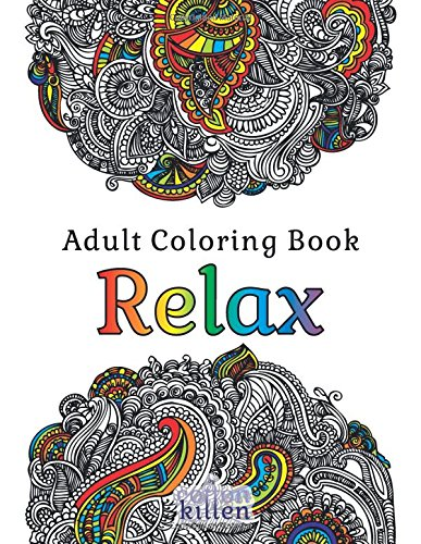Adult Coloring Book - Relax: 49 of the most exquisite designs for a relaxed and joyful coloring time