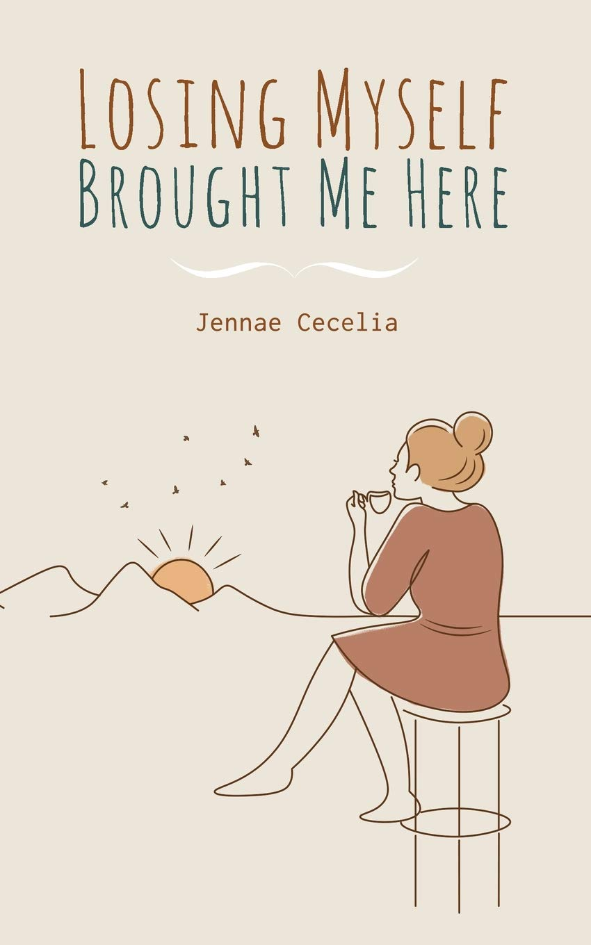 Losing Myself Brought Me Here: Cecelia, Jennae: 9781099275319: Amazon.com:  Books