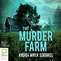 The Murder Farm Hörbuch von Andrea Maria Schenkel Gesprochen von: Deidre Rubenstein