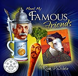 Meet My Famous Friends: Inspiring kids with Humor by [DiSilvio, Rich]